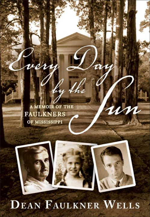 Every Day by the Sun By: Dean Faulkner Wells