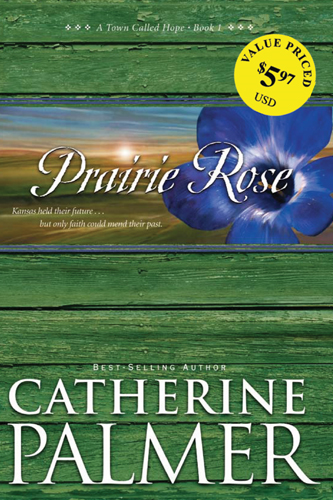 Prairie Rose By: Catherine Palmer