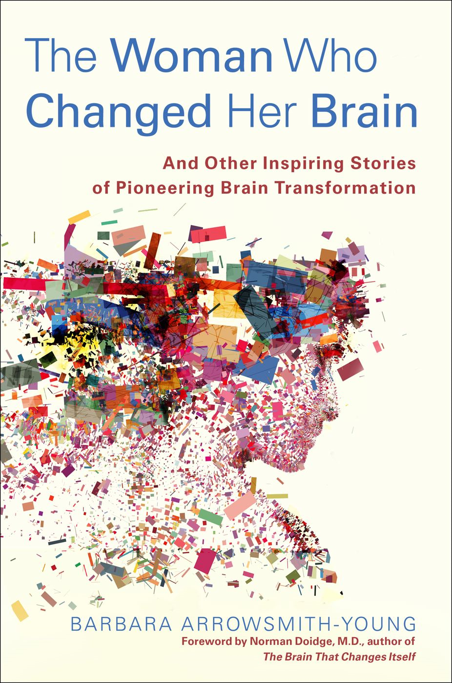 The Woman Who Changed Her Brain By: Barbara Arrowsmith-Young