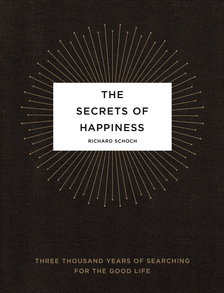 download The Secrets of Happiness: Three Thousand Years of Searching for the Good Life book