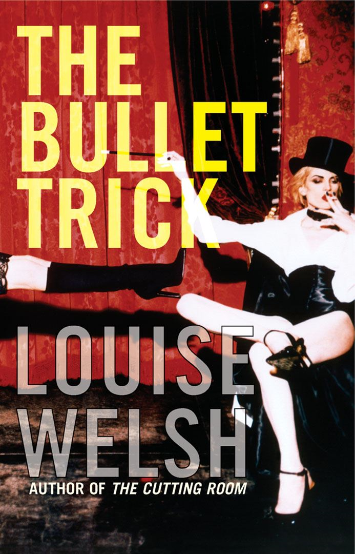 The Bullet Trick By: Louise Welsh