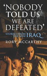Nobody Told Us We Are Defeated By: Rory McCarthy
