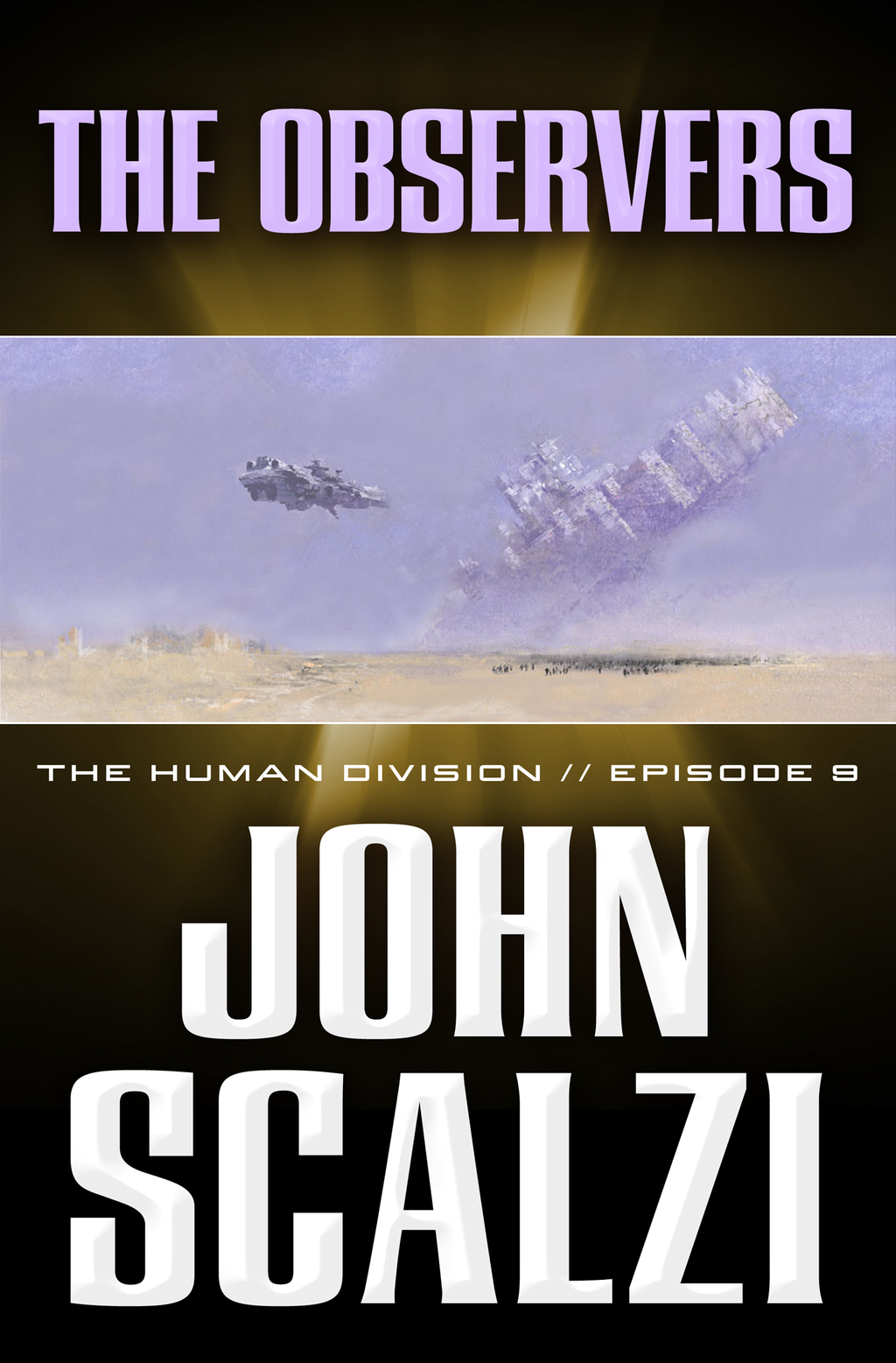 The Human Division #9: The Observers By: John Scalzi