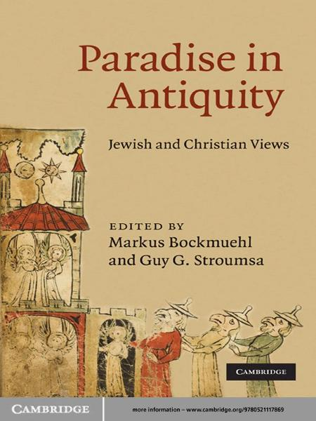 Paradise in Antiquity Jewish and Christian Views