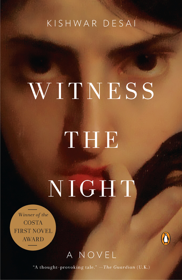 Witness the Night: A Novel By: Kishwar Desai