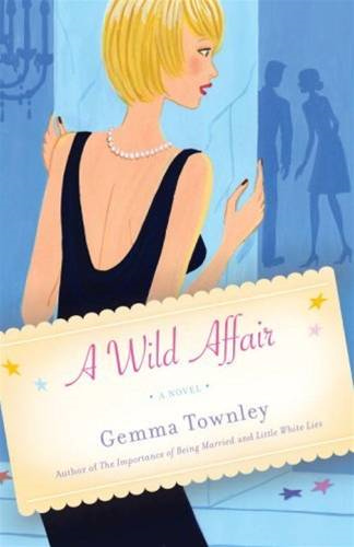 A Wild Affair By: Gemma Townley