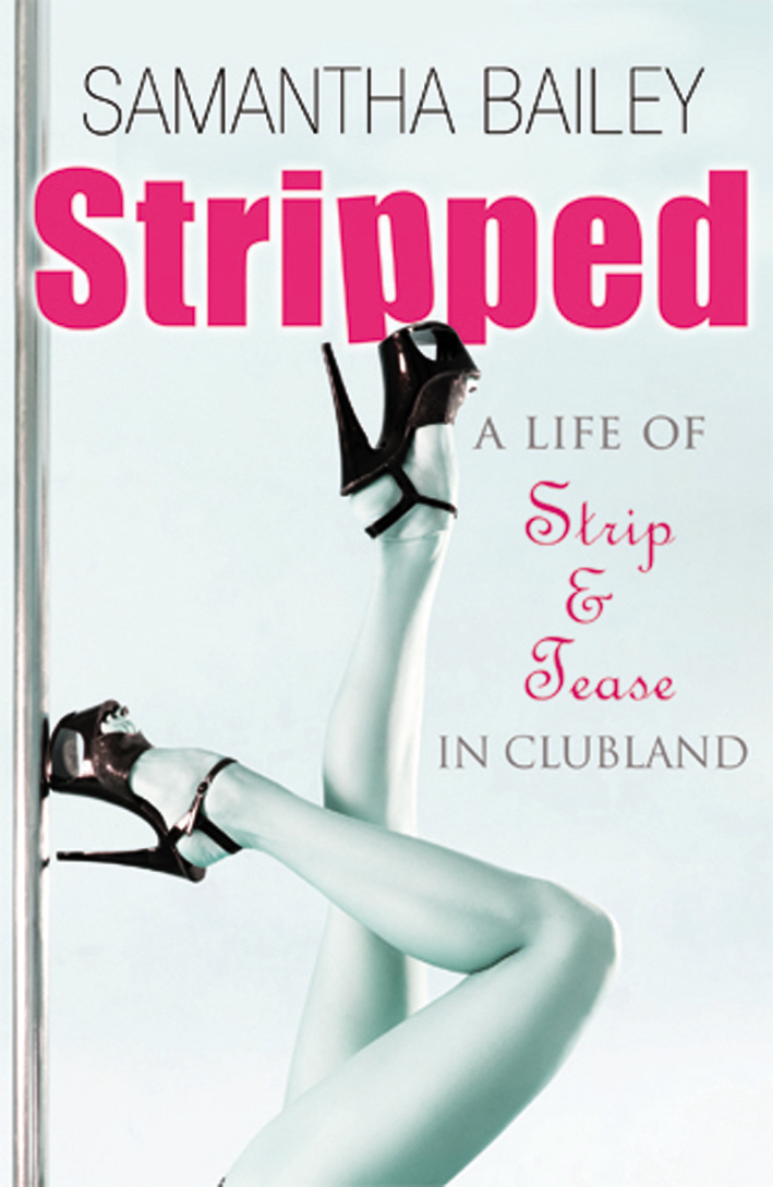 Stripped A Life of Strip and Tease in Clubland