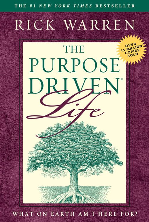 The Purpose Driven Life By: Rick   Warren
