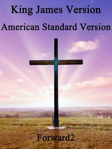 BIBLES: King James Version (KJV) & American Standard Version (ASV) By: King James