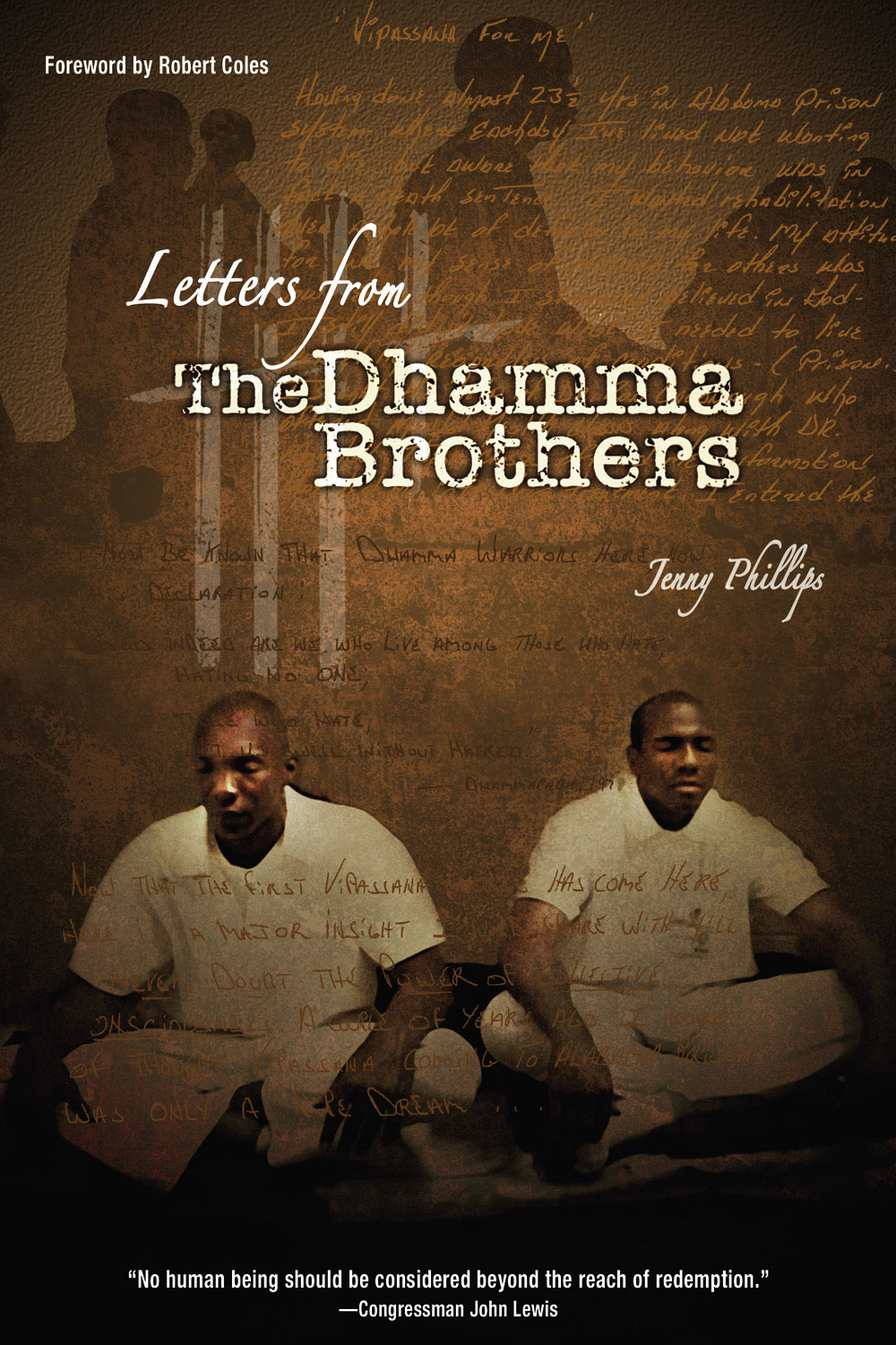 Letters from the Dhamma Brothers: Meditation Behind Bars By: Jenny Phillips,Robert Coles