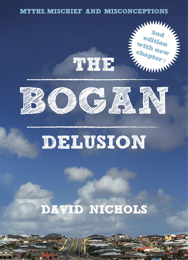 The Bogan Delusion 2nd Edition By: David Nichols