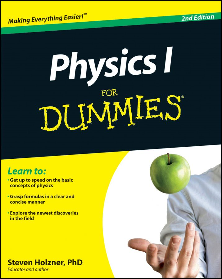 Physics I For Dummies By: Steven Holzner
