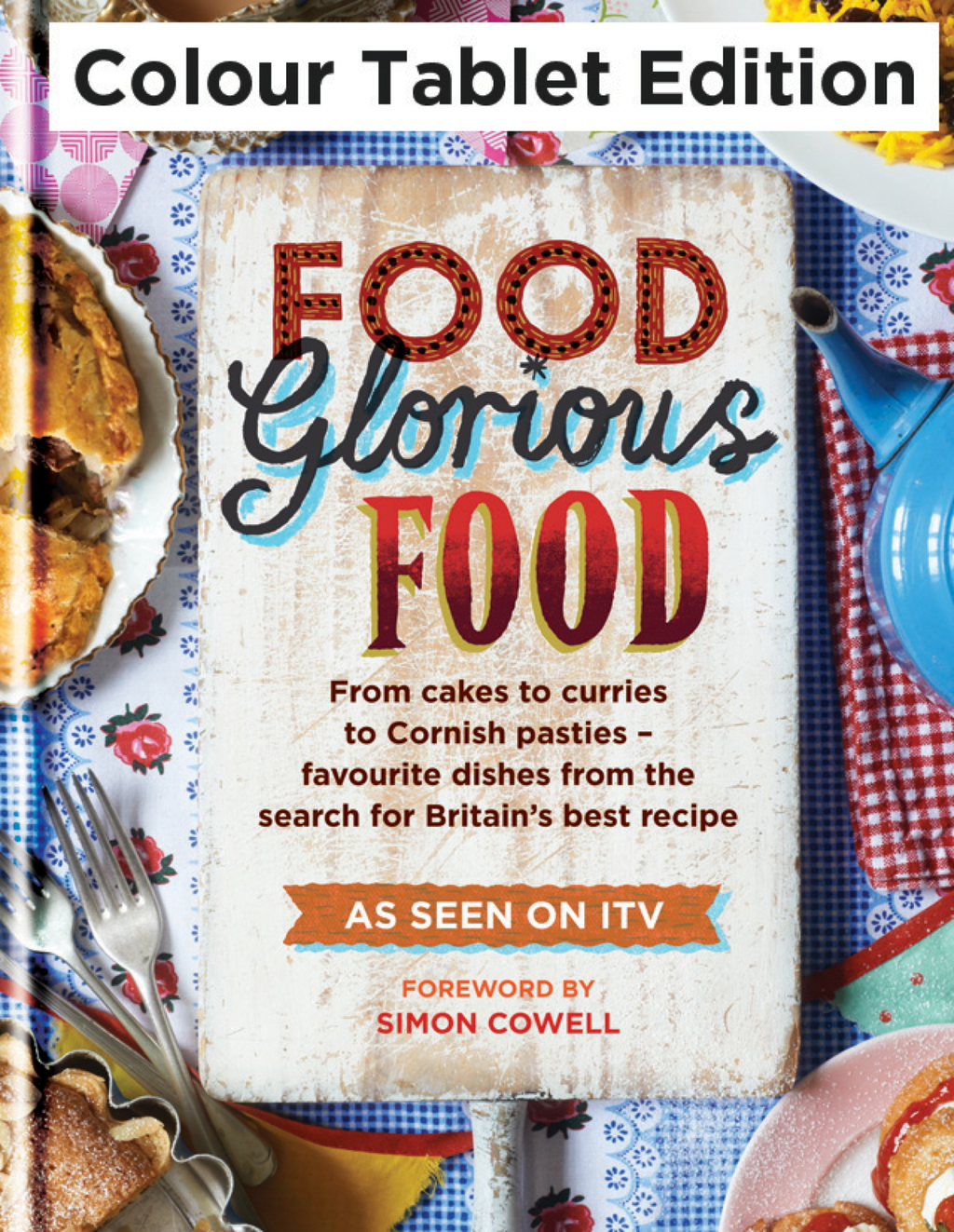 Food Glorious Food Family Recipes for the Nation's Favourite Dishes