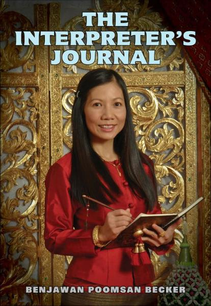 The Interpreter's Journal: Stories from a Thai and Lao Interpreter By: Benjawan Becker
