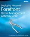 Deploying Microsoft Forefront Threat Management Gateway 2010: