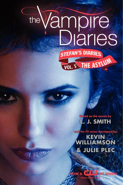 The Vampire Diaries: Stefan's Diaries #5: The Asylum By: Kevin Williamson & Julie Plec,L. J. Smith