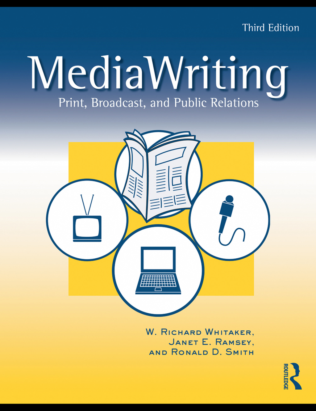 MediaWriting By: Janet E. Ramsey,Ronald D. Smith,W. Richard Whitaker