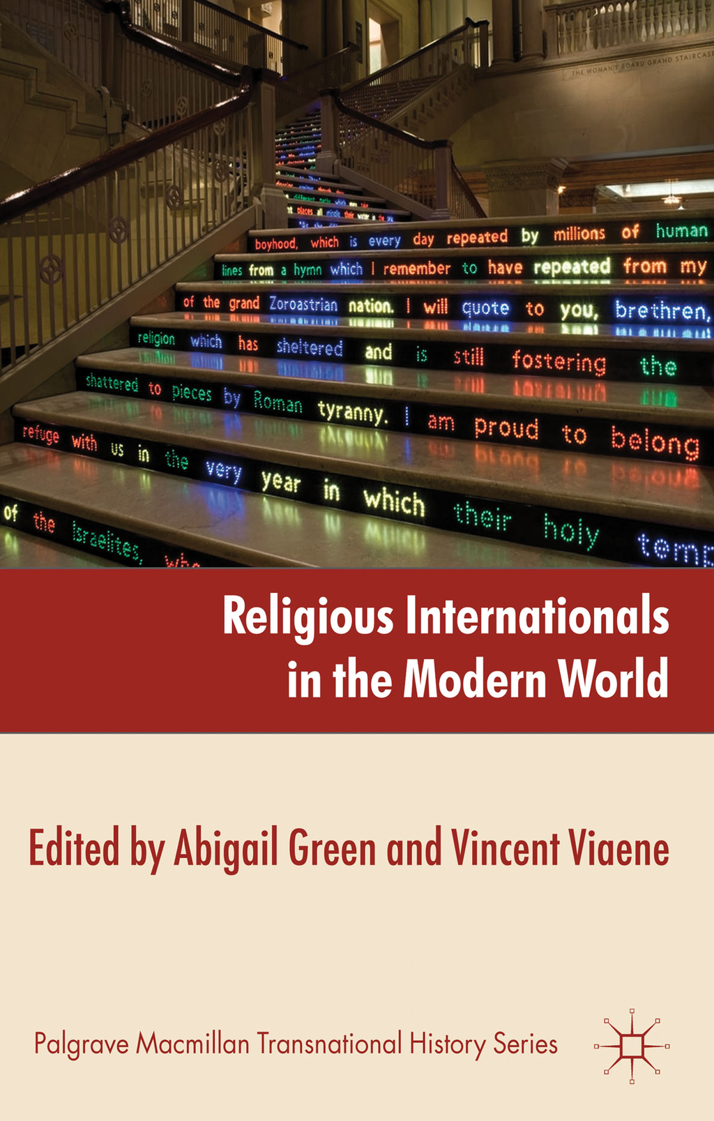 Religious Internationals in the Modern World Globalization and Faith Communities since 1750