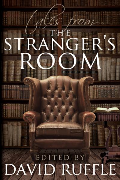 Sherlock Holmes: Tales From the Stranger's Room By: David Ruffle