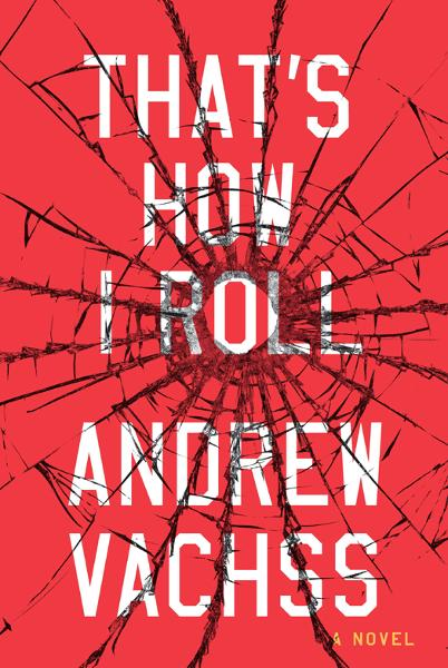 That's How I Roll By: Andrew Vachss