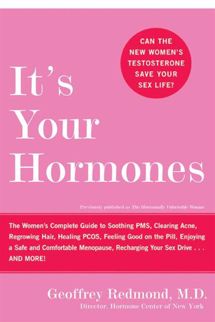 It's Your Hormones By: Geoffrey Redmond
