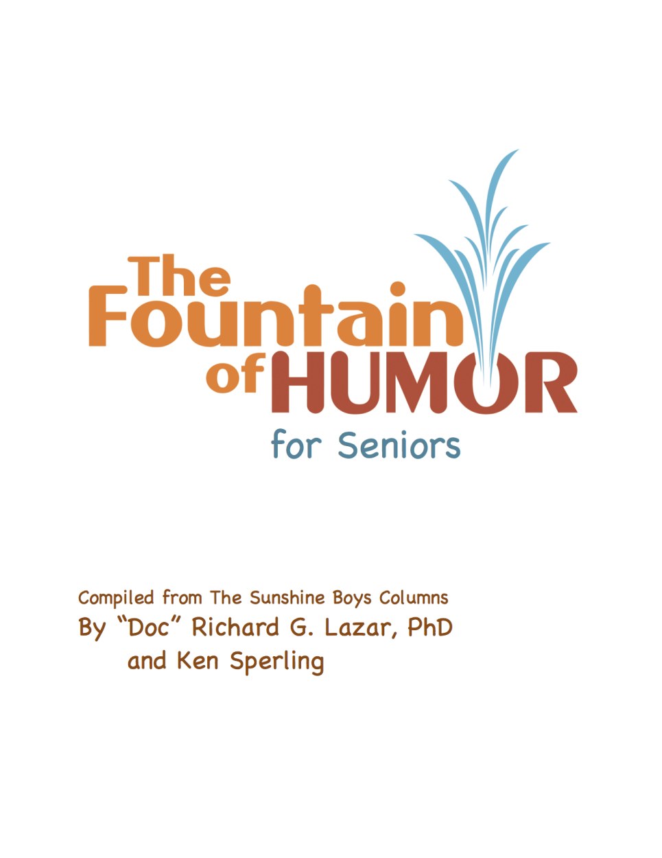 The Fountain of Humor for Seniors By: Richard G. Lazar, PhD