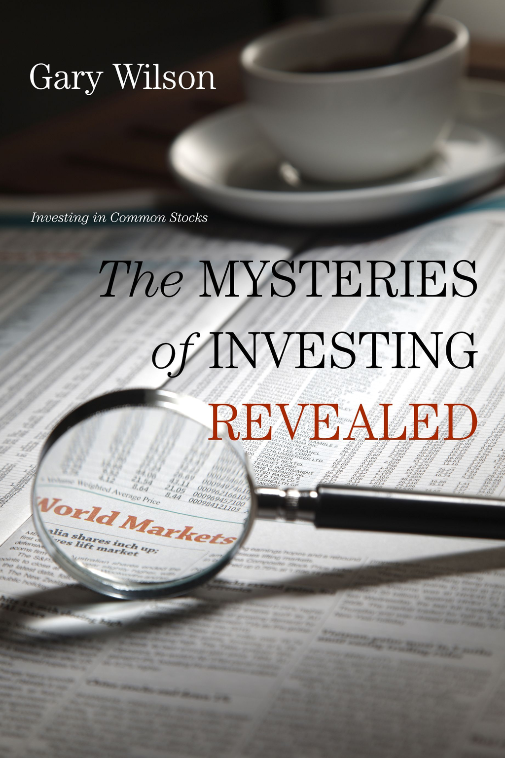 The Mysteries of Investing Revealed: Investing in Common Stocks