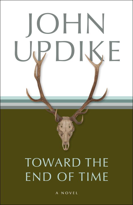 Toward the End of Time By: John Updike