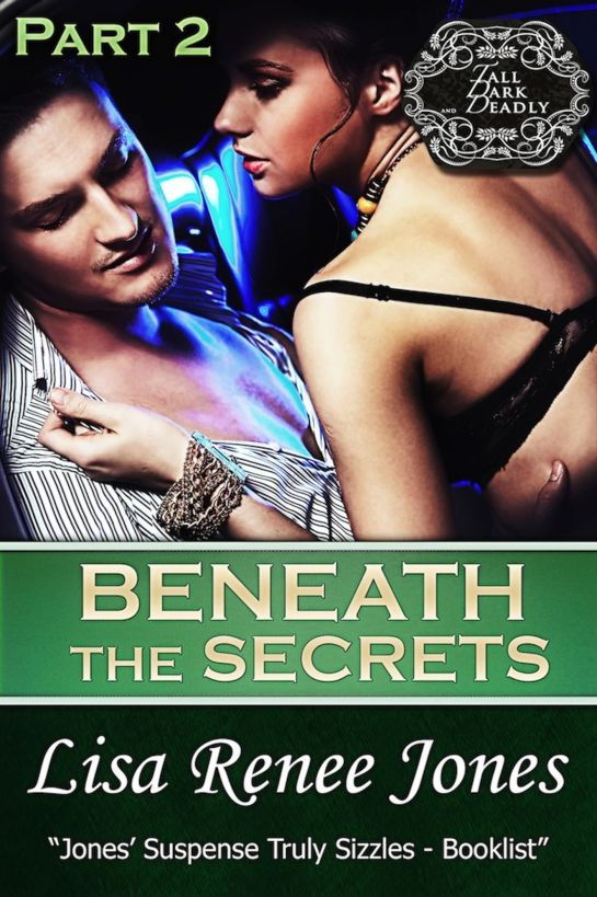 Beneath the Secrets, Part Two (Tall, Dark & Deadly)