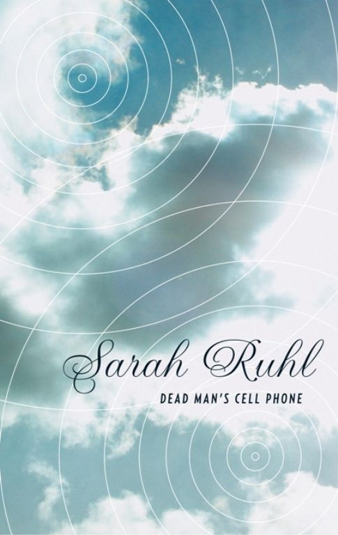 Dead Man's Cell Phone By: Sarah Ruhl