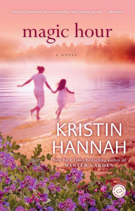 Magic Hour By: Kristin Hannah