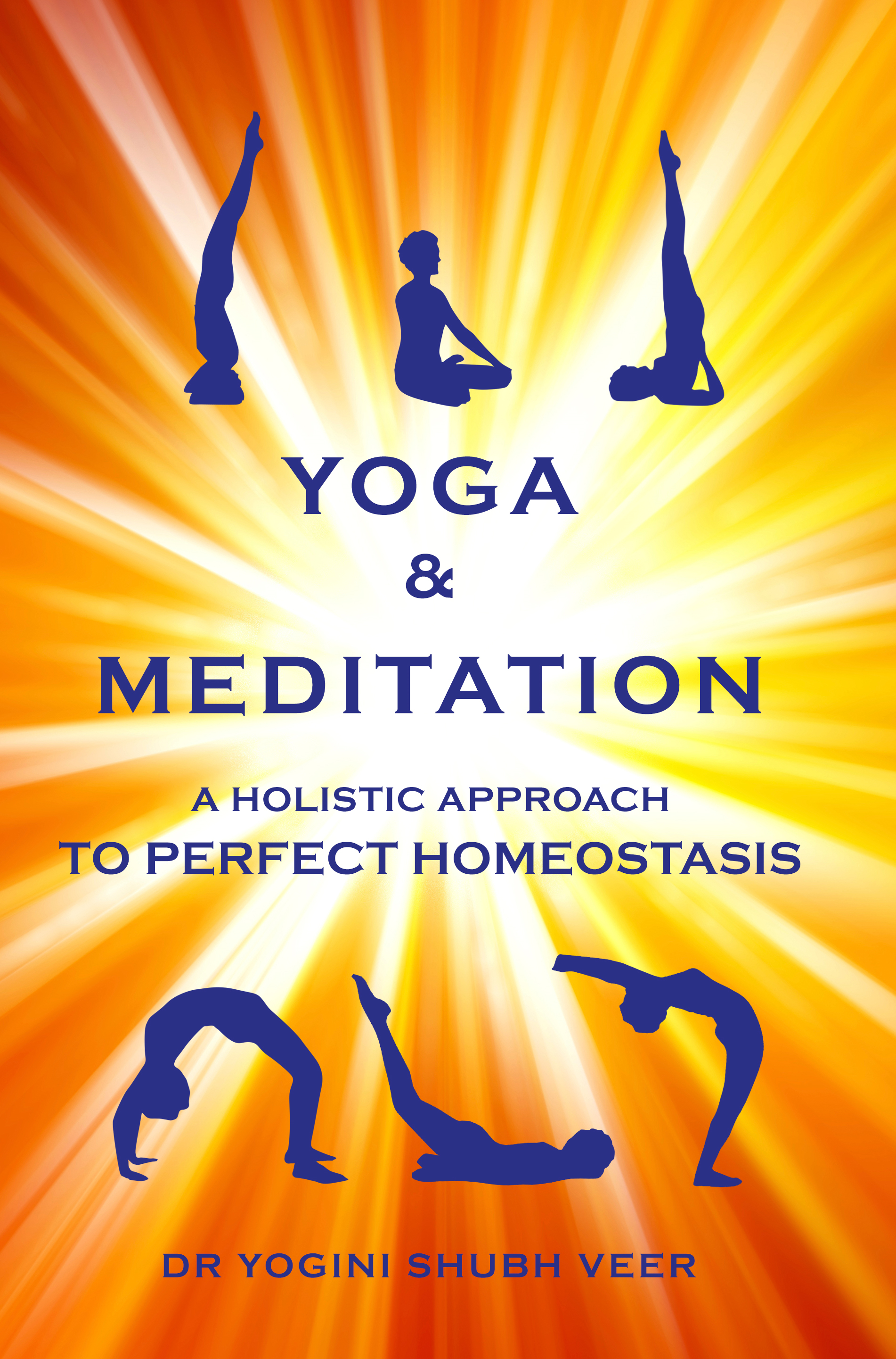 Yoga & Meditation A holistic approach to perfect homeostasis