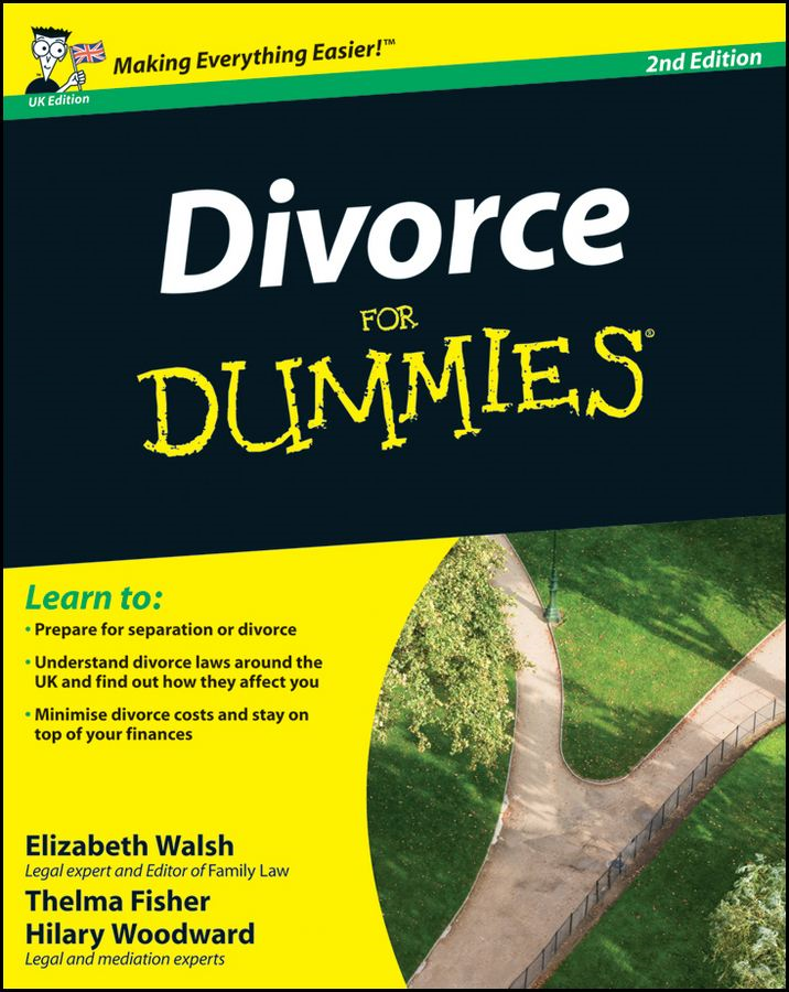 Divorce For Dummies, UK Edition By: Elizabeth Walsh,Hilary Woodward,John Ventura,Mary Reed,Thelma Fisher