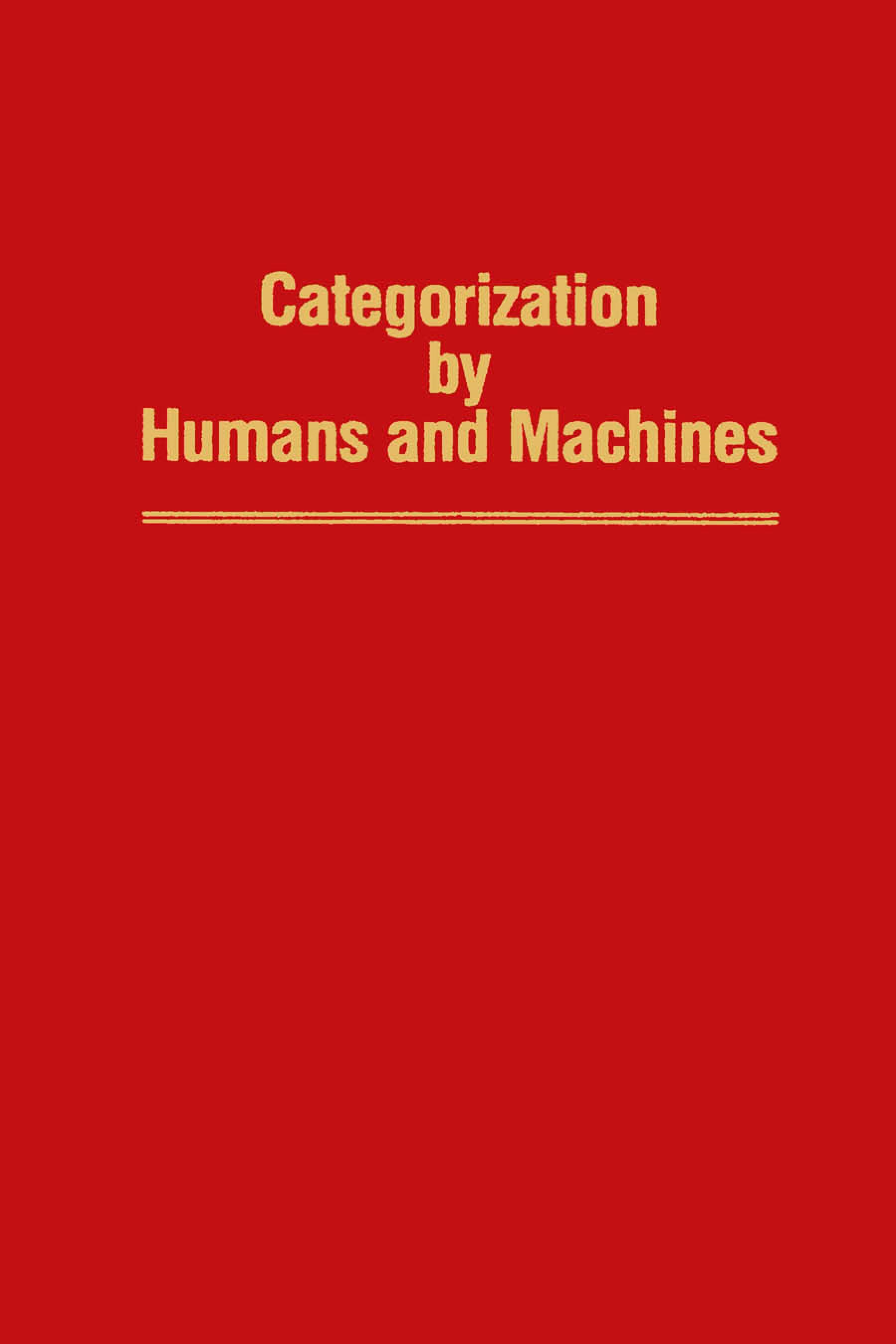Categorization by Humans and Machines: Advances in Research and Theory