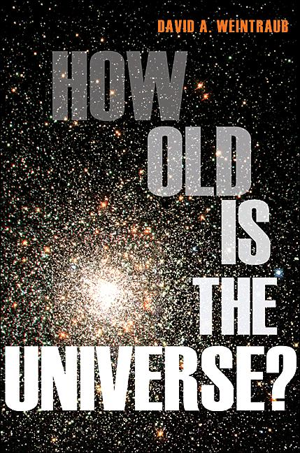 How Old Is the Universe? By: David A. Weintraub