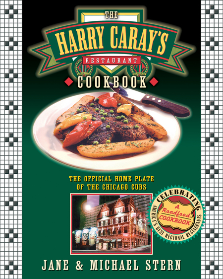 The Harry Caray's Restaurant Cookbook By: Jane Stern