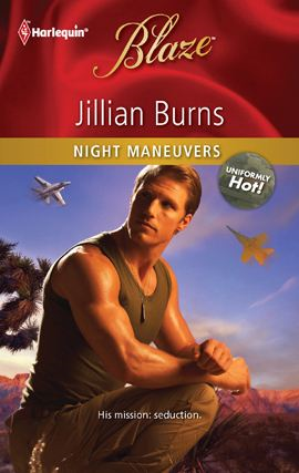 Night Maneuvers By: Jillian Burns