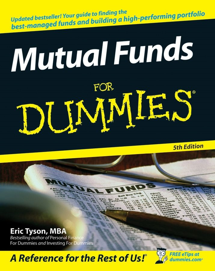 Mutual Funds For Dummies By: Eric Tyson