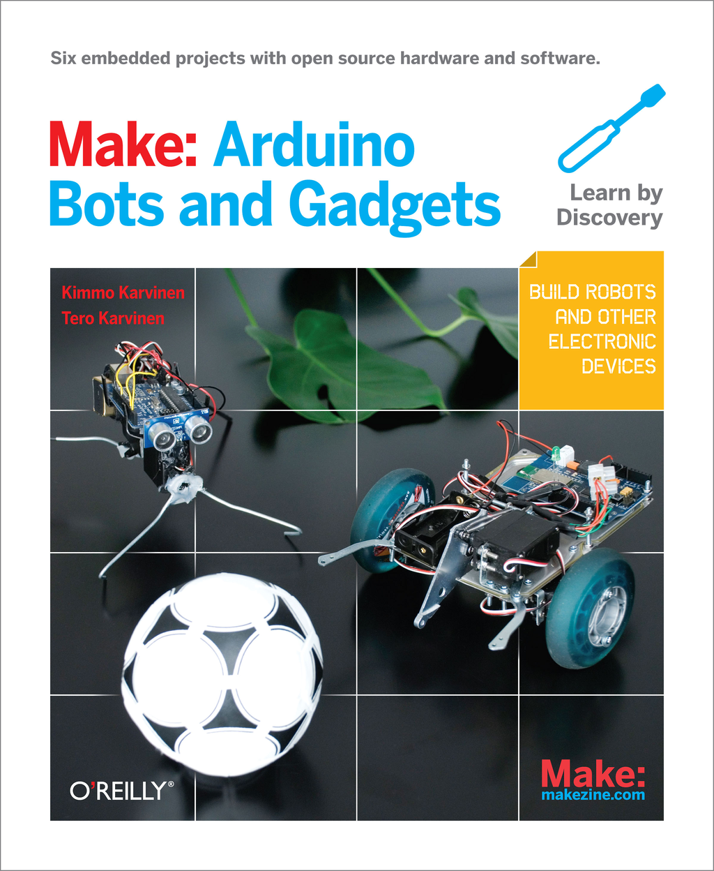 Make: Arduino Bots and Gadgets By: Kimmo Karvinen,Tero Karvinen
