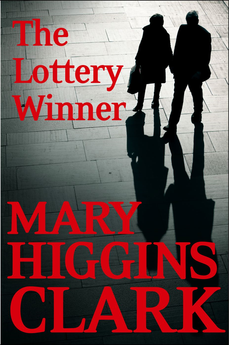 The Lottery Winner By: Mary Higgins Clark