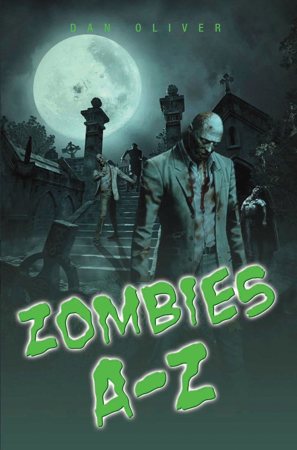 Zombies A-Z By: Dan Oliver