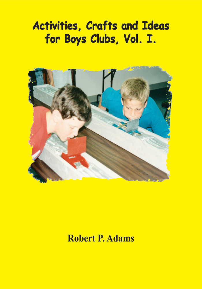 Activities, Crafts and Ideas for Boys' Clubs, Vol. 1