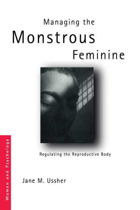 Managing the Monstrous Feminine Regulating the Reproductive Body