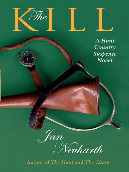 The Kill: A Hunt Country Suspense Novel