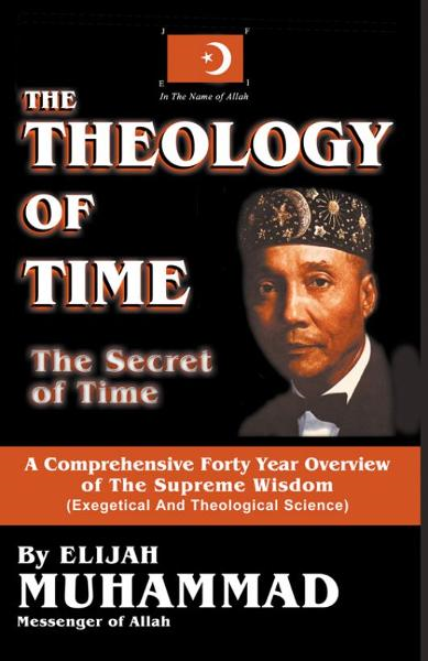 The Theology of Time: Direct Transcription By: Elijah Muhammad