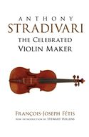 online magazine -  Anthony Stradivari the Celebrated Violin Maker