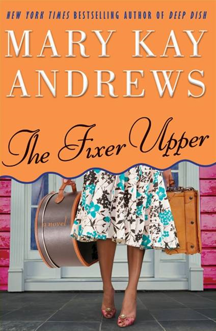 The Fixer Upper By: Mary Kay Andrews