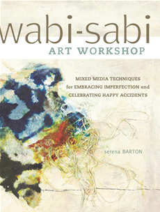 Wabi-Sabi Art Workshop Mixed Media Techniques for Embracing Imperfection and Celebrating Happy Accidents