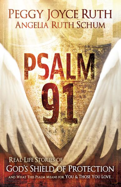 Psalm 91 By: Peggy Joyce Ruth