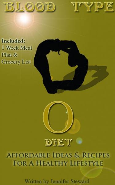 "Blood Type ""O"" Diet, Affordable Ideas & Recipes For A Healthy Lifestyle"